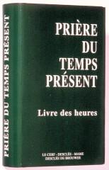 La liturgie des Heures est la prière quotidienne des chrétiens, dans la continuité de la prière juive des psaumes plusieurs fois par jour. priere-du-temps-present-petit-format-vert-relie-4980-154-300